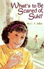 What's to Be Scared of, Suki?, C. S. Adler, 0395776007