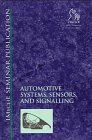 Automotive Systems Sensors and Signalling, PEP  (Professional Engineering Publishers), 186058022X