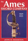 The Ames Sword Company, 1829-1935, Hamilton, John D., 0917218183