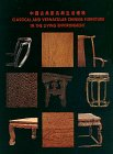 Classical and Vernacular Chinese Furniture in the Living Environment, Kai-yin Lo, 1878529471