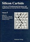 Silicon Carbide : A Review of Fundamental Questions and Applications to Current Device Technology, Choyke, Wolfgang J., 352740127X