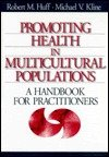 Promoting Health in Multicultural Populations : A Handbook for Practitioners, , 0761901825