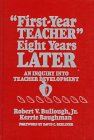 """First-Year Teacher"" Eight Years Later : An Inquiry into Teacher Development, Bullough, Robert V. and Baughman, Kerrie, 0807736511"