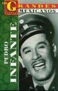 Pedro Infante, Estrella Del Cine/Pedro Infante, Mexican Film Star Idol (Los Grandes) (Spanish Edition) [Jorge V. Carrasco] (Tapa Blanda)