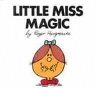 Read Online Little Miss Magic (Mr. Men and Little Miss) pdf