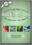 The Body Ecology Diet, Donna Gates, 0963845829