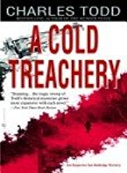 [A Cold Treachery] [by: Charles Todd]