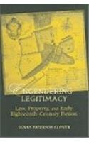 Engendering Legitimacy: Law, Effects, And Early Eighteenth-century Fiction
