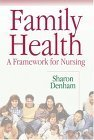 Family Health : A Framework for Nursing, Denham, Sharon A., 0803609442