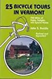 25 Bicycle Tours In Vermont ( A Revised And Expanded Version Of 20 Bicycle Tours In Vermont)