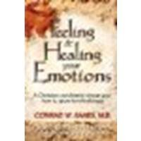 Feeling & Healing Your Emotions by Barrs, M.D. Conrad W. [Bridge-Logos, 2003] (Paperback) Revised edition [Paperback]