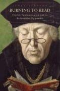 Burning to Read: English Fundamentalism and Its Reformation Opponents by Brand: Belknap Press of Harvard University Press