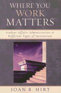 Where You Work Matters (06) by Hirt, Joan B [Paperback (2006)]