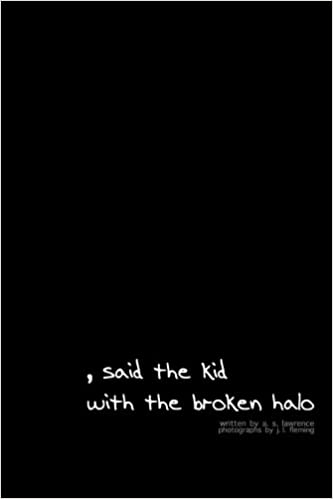 said the kid with the broken halo: a  s  lawrence, j  l  fleming
