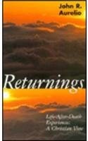 Returnings: Life After Death Experiences : A Christian View