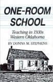 One-Room School: Teaching in 1930s Western Oklahoma (Western Frontier Library)