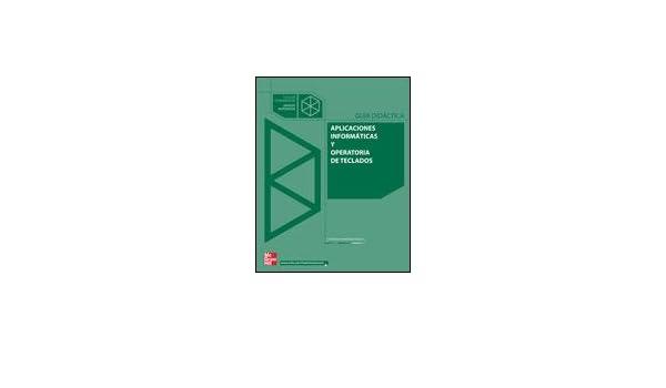 GD Aplicaciones informáticas y operatoria de teclados. Guía didáctica: Amazon.es: Montañez: Libros