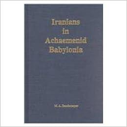 Iranians in Achaemenid Babylonia (COLUMBIA LECTURES ON IRANIAN STUDIES)