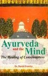 Ayurveda And The Mind par Frawley
