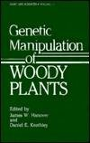 Genetic Manipulation of Woody Plants, James W. Hanover, Daniel E. Keathley, 0306428156