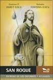San Roque/ Saint Roque: Patrono De Los Enfermos Y Afligidos/ Patron Saint of Unhealthy and Afflicted People (Santos) (Spanish Edition)