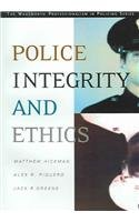 Police Integrity and Ethics (Wadsworth Professionalism in Policing) (Alex Hickman)