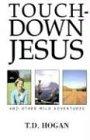 Touchdown Jesus, T. D. Hogan, 1401067379