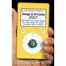 Joel Whitburn Presents Songs and Artists 2007: The Essential Music Guide for Your iPod and Other Portable Music Players (Joel Whitburn Presents Songs & Artists: The Essential Music Guide Fo)