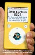 Joel Whitburn Presents Songs and Artists 2007: The Essential Music Guide for Your iPod and Other Portable Music Players (Joel Whitburn Presents Songs & Artists: The Essential Music Guide (Essential Music Guide)