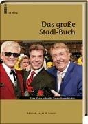 Das grosse Stadl-Buch: Eine Show schreibt Fernsehgeschichte
