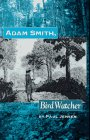 Adam Smith, Bird Watcher, Jensen, Paul, 0965776301