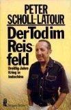 Der Tod im Reisfeld : 30 Jahre Krieg in Indochina. Ullstein-Buch ; Nr. 33022 : Zeitgeschichte [Paperback] [Jan 01, 1981] Scholl-Latour, Peter: [Paperback] [Jan 01, 1981] Scholl-Latour, Peter: