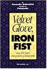 img - for Velvet Glove, Iron Fist and 101 Other Dimensions of Leadership book / textbook / text book