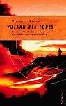 Vulkan des Todes: Die wahre Geschichte der Katastrophen von Galeras und Nevado Del Ruiz