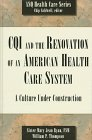 CQI and the Renovation of an American Health Care System, Mary J. Ryan and William P. Thompson, 0873894170