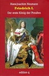 Friedrich I: Der erste König der Preussen