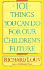 101 Things You Can Do for Our Children's Future
