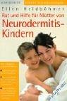 Sie schaffen das - Rat und Hilfe für Mütter von Neurodermitis-Kindern