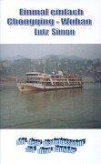 Einmal einfach Chongping - Wuhan: Mit dem Verkehrsschiff auf dem Yangtze