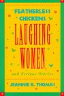 img - for Featherless Chickens, Laughing Women, and Serious Stories book / textbook / text book