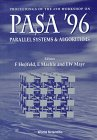 Parallel Systems and Algorithms, Workshop on PASA 96 (4th : 1996 : Research Center Julich), Friedel Hossfeld, Erik Maehle, Ernst Mayr, 9810230443