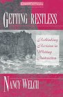 Getting Restless : Rethinking Revision in Writing Instruction, Welch, Nancy, 0867094001
