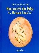 Was macht das Baby in Mamas Bauch?