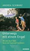 Unterwegs mit einem Engel: Mit dem Buch Tobit durch die Fastenzeit bis Ostern