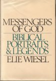 Messengers of God : Biblical Portraits and Legends, Wiesel, Elie, 0394497406