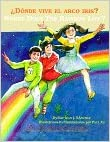 ¿Dónde vive el arco iris?/ Where Does the Rainbow Live? (Tales in Two Languages)