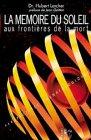 Mémoire du soleil : Frontières de la mort par Larcher