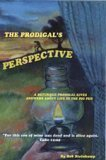 (The Prodigal's Perspective: A Returned Prodigal Gives Answers About Life in the Pig Pen)