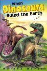 img - for When Dinosaurs Ruled the Earth by Martha Morss (1997-08-01) book / textbook / text book