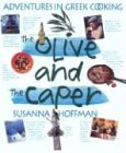 The Olive And The Caper  Adventures In Greek Cooking